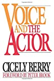 Berry, Cicely: Voice and the Actor