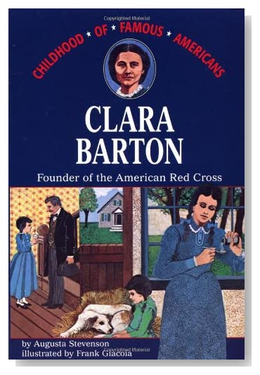 Clara Barton: Founder Of The American Red Cross (The Childhood of Famous Americans Series) [Paperback]