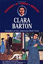 Clara Barton: Founder of the American Red…