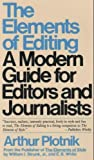 Arthur Plotnik: The Elements of Editing: A Modern Guide for Editors and Journalists (Elements of Series)