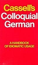Cassell's Colloquial German: A Handbook of…