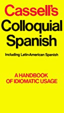 Cassell's Colloquial Spanish: A Handbook of…