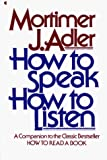 Adler, Mortimer J.: How to Speak How to Listen