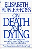 Kubler-Ross, Elisabeth: On Death And Dying