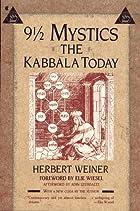 9 1/2 Mystics: The Kabbala Today by Herbert…