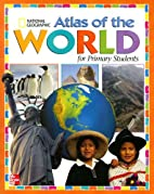 Atlas of the World for Primary Students by…