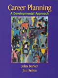 Barker, John: Career Planning: A Developmental Approach