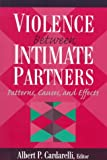 Cardarelli, Albert P.: Violence Between Intimate Partners: Patterns, Causes, and Effects