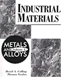 Colling, David A.: Industrial Materials: Metals and Alloys