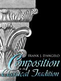D&#39;Angelo, Frank J.: Composition in the Classical Tradition