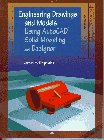 James M. Kirkpatrick: Engineering Drawings and Models Using Autocad Solid Modeling and Designer