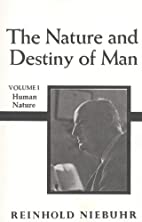 The nature and destiny of man, a christian…