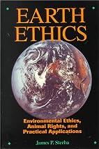 Earth Ethics: Environmental Ethics, Animal…