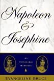 Evangeline Bruce: Napoleon and Josephine: The Improbable Marriage