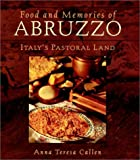 Callen, Anna Teresa: Food and Memories of Abruzzo: Italy's Pastoral Land