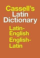 Cassell's Latin Dictionary: Latin-English,…