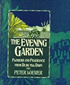 The Evening Garden: Flowers and Fragrance…