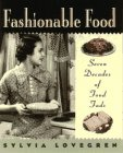 Fashionable Food: Seven Decades of Food Fads…