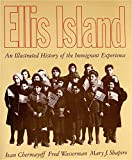 Chermayeff, Ivan: Ellis Island: An Illustrated History of the Immigrant Experience