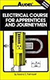 Palmquist, Roland E.: Electrical Course for Apprentices and Journeymen
