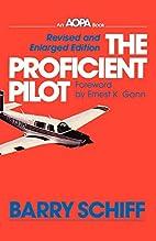 The Proficient Pilot by Barry Schiff