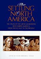 The Settling of North America: The Atlas of…
