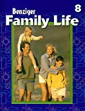 Thomas, David: Family Life: Level 8 (Benziger Family Life Program)