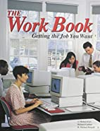 The Work Book: Getting the Job You Want by…