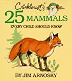 Arnosky, Jim: Crinkleroot's 25 Mammals Every Child Should Know