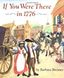 Brenner, Barbara: If You Were There in 1776