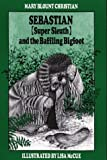 Christian, Mary Blount: Sebastian (Super Sleuth) and the Baffling Bigfoot