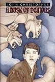 Christopher, John: A Dusk of Demons