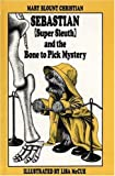 Christian, Mary Blount: Sebastian Super Sleuth and the Bone to Pick Mystery