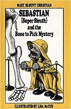 Sebastian (Super Sleuth) and the Bone to…