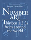 Fisher, Leonard Everett: Number Art : Thirteen 123s from Around the World