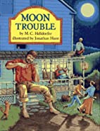 Moon Trouble by M. C. Helldorfer