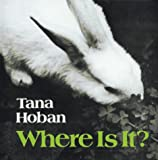 Hoban, Tana: Where Is It?