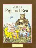 Pig and Bear by Vit Horejs