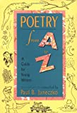 Janeczko, Paul B.: Poetry From A to Z: A Guide for Young Writers