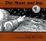 Krupp, E. C.: The Moon and You