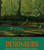 Patricia Lauber: Living with Dinosaurs