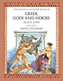 Low, Alice: Simon & Schuster Book of Greek Gods and Heroes