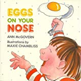 McGovern, Ann: Eggs on Your Nose
