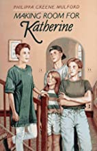 Making Room for Katherine by Philippa Greene…