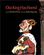Our King Has Horns by Richard Pevear