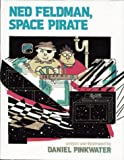Pinkwater, Daniel: Ned Feldman, Space Pirate