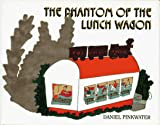 Daniel Manus Pinkwater: The Phantom of the Lunch Wagon