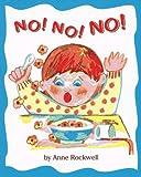 Rockwell, Anne: No! No! No!