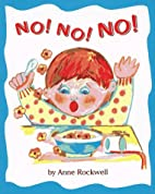 No! No! No! by Anne Rockwell