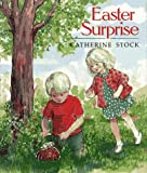 Stock, Catherine: Easter Surprise